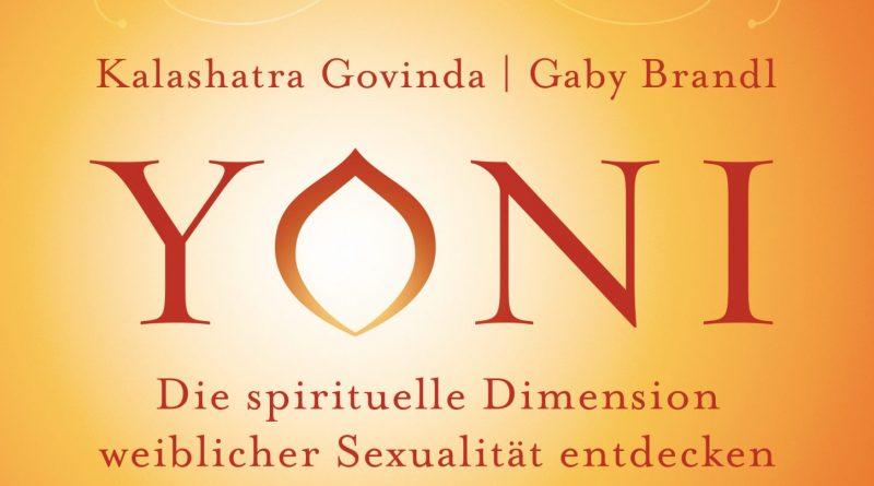 Buchcover YONI Die spirituelle Dimension weiblicher Sexualität entdecken, 2017, Govinda, Brandl